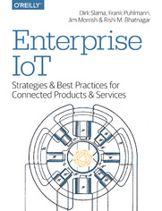 Enterprise IoT. Strategies and Best Practices for Connected Products and Services