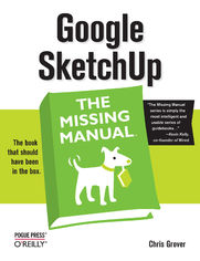Google SketchUp: The Missing Manual. The Missing Manual