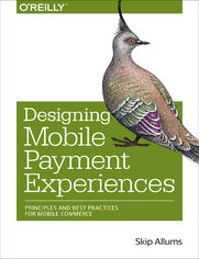 Ok�adka ksi��ki Designing Mobile Payment Experiences. Principles and Best Practices for Mobile Commerce