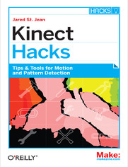 Ebook Kinect Hacks. Tips & Tools for Motion and Pattern Detection