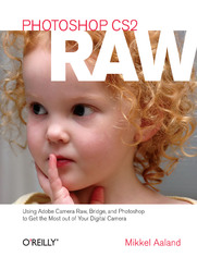 Ebook Photoshop CS2 RAW. Using Adobe Camera Raw, Bridge, and Photoshop to Get the Most out of Your Digital Camera