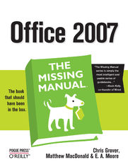 Office 2007: The Missing Manual. The Missing Manual