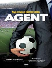 Agent. Naga prawda o kulisach futbolu - Anonim