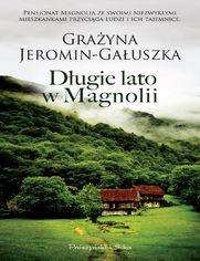 Długie lato w Magnolii - Grażyna Jeromin-Gałuszka