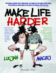 Make Life Harder - brak
