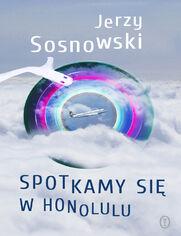 Spotkamy się w Honolulu - Jerzy Sosnowski