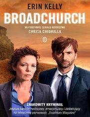 Broadchurch. Na podstawie serialu autorstwa Chrisa Chibnalla