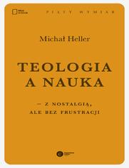 Teologia a nauka - z nostalgią ale bez frustracji
