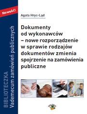 Dokumenty od wykonawców  nowe rozporządzenie w sprawie rodzajów dokumentów zmienia spojrzenie na zamówienia publiczne