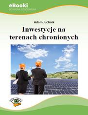 Inwestycje na terenach chronionych