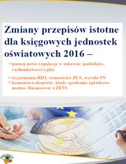Zmiany przepisów istotne dla księgowych jednostek oświatowych 2016