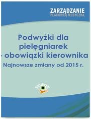 Podwyżki dla pielęgniarek - obowiązki kierownika. Najnowsze zmiany od 2015 r