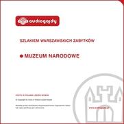 Muzeum Narodowe. Szlakiem warszawskich zabytków