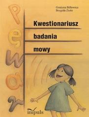 Kwestionariusz badania mowy - Billewicz Grażyna, Zioło Brygida