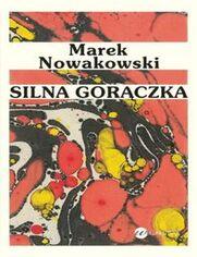 Silna gorączka - Marek Nowakowski