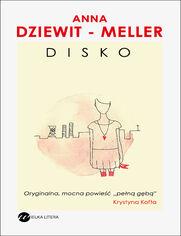 Disko - Anna Dziewit-Meller