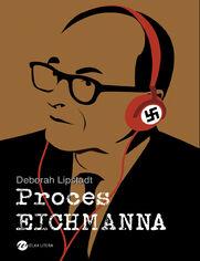 Proces Eichmanna - Deborah E. Lipstadt