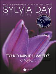 Tylko mnie uwiedź - Sylvia Day