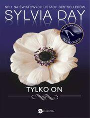 Tylko on - Sylvia Day