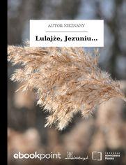 Lulajże, Jezuniu