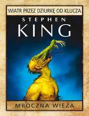 Mroczna Wieża: Wiatr przez dziurkę od klucza - Stephen King