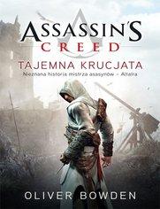 Assassin's Creed: Tajemna krucjata - Oliver Bowden