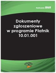 Dokumenty zgłoszeniowe w programie Płatnik 10.01.001