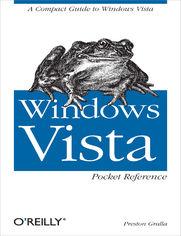 Windows Vista Pocket Reference. A Compact Guide to Windows Vista
