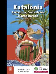 Okładka książki Katalonia. Barcelona, Costa Brava i Costa Dorada. W Krainie Gaudiego i Salvadore Dali. Wydanie 1