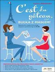 C'est du gâteau, czyli bułka z masłem! Repetytorium z języka francuskiego od poziomu podstawowego do b1/b2