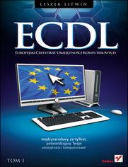 Ok�adka ksi��ki ECDL. Europejski Certyfikat Umiej�tno�ci Komputerowych. Przewodnik. Tom I