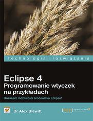 Ok�adka ksi��ki Eclipse 4. Programowanie wtyczek na przyk�adach