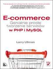 Ok�adka ksi��ki E-commerce. Genialnie proste tworzenie serwis�w w PHP i MySQL