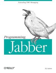 Programming Jabber. Extending XML Messaging