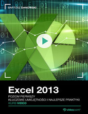 Okładka - Excel 2013. Kurs video. Poziom pierwszy. Kluczowe umiejętności i najlepsze praktyki