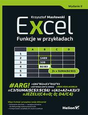 Excel. Funkcje w przykładach. Wydanie II