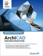 ArchiCAD. Ćwiczenia praktyczne