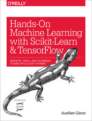Hands-On Machine Learning with Scikit-Learn and TensorFlow. Concepts, Tools, and Techniques to Build Intelligent Systems