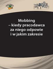 Mobbing - kiedy pracodawca za niego odpowie i w jakim zakresie