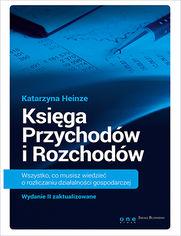 Księga Przychodów i Rozchodów. Wszystko, co musisz wiedzieć o rozliczaniu działalności gospodarczej. Wydanie II zaktualizowane