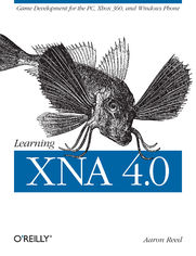 Learning XNA 4.0. Game Development for the PC, Xbox 360, and Windows Phone 7