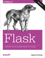 Flask. Tworzenie aplikacji internetowych w Pythonie. Wydanie II