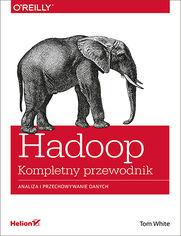 Ok�adka ksi��ki Hadoop. Kompletny przewodnik. Analiza i przechowywanie danych