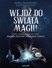 Wejdź do świata magii! Twój przewodnik po grze Harry Potter: Wizards Unite