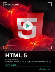 Okładka - HTML5. Kurs video. Poziom pierwszy. Programowan...