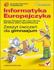 Ok�adka ksi��ki Informatyka Europejczyka. Zeszyt �wicze� dla gimnazjum. Edycja: Windows XP, Linux Ubuntu, MS Office 2003, OpenOffice.org