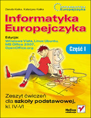 Ok�adka ksi��ki Informatyka Europejczyka. Zeszyt �wicze� dla szko�y podstawowej, kl. IV - VI. Edycja: Windows Vista, Linux Ubuntu, MS Office 2007, OpenOffice.org. Cz�� I