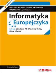 Ok�adka ksi��ki Informatyka Europejczyka. Poradnik metodyczny dla nauczycieli informatyki w gimnazjum. Edycja: Windows XP, Windows Vista, Linux Ubuntu (wydanie IV)