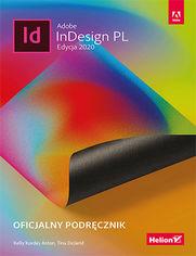 Adobe InDesign PL. Oficjalny podręcznik. Edycja 2020