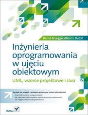 Ok�adka ksi��ki In�ynieria oprogramowania w uj�ciu obiektowym. UML, wzorce projektowe i Java